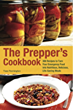 The Prepper's Cookbook: 300 Recipes to Turn Your Emergency Food into Nutritious, Delicious, Life-Saving Meals (Preppers)