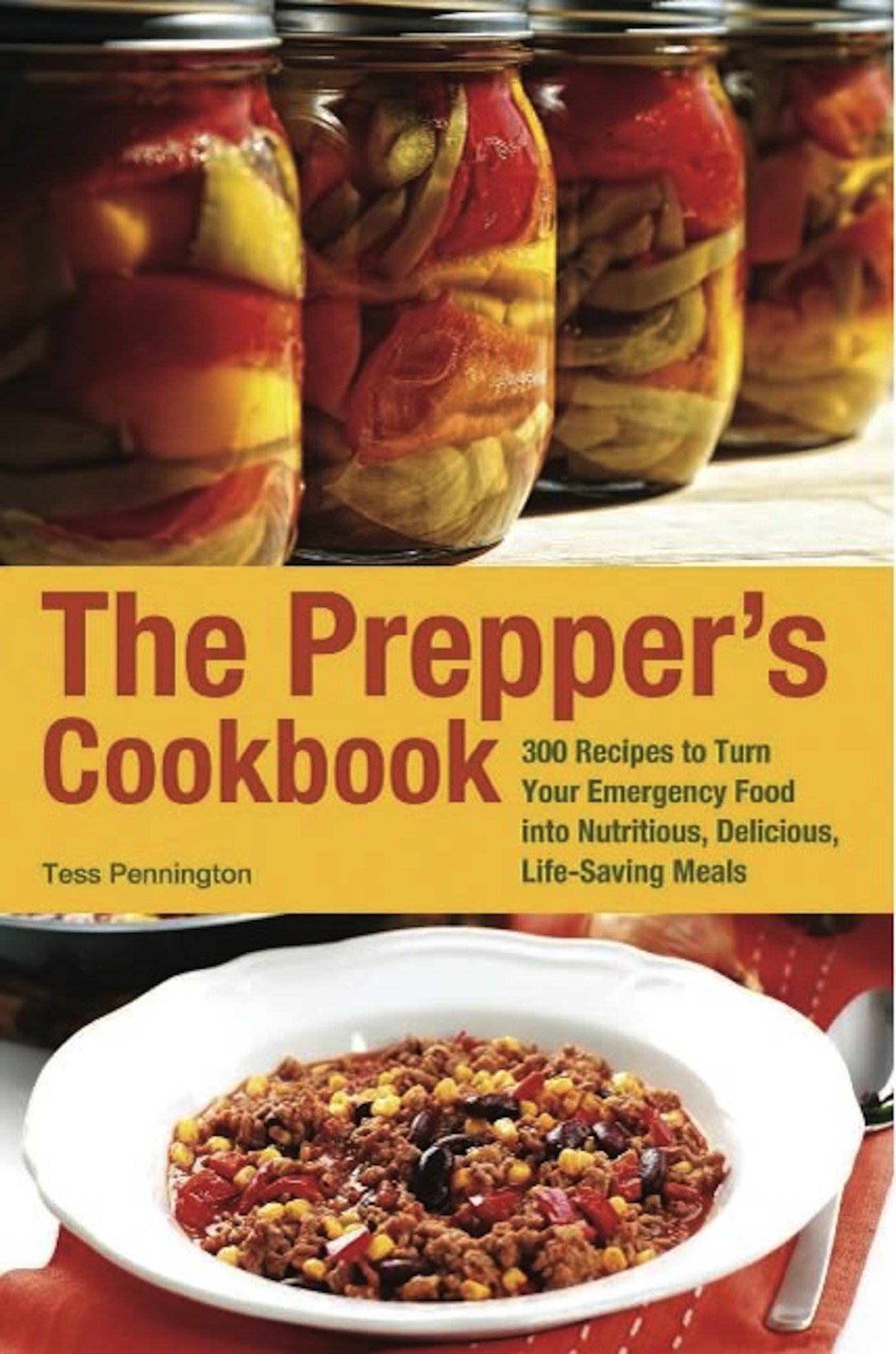 Download The Prepper's Cookbook: 300 Recipes to Turn Your Emergency Food into Nutritious, Delicious, Life-Saving Meals ebook