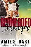 Redheaded Stranger: A Cowboy Love Story (Bluebonnet Texas Book 3)