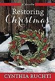 Restoring Christmas: A Novel