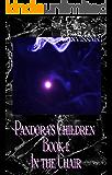 Pandora's Children Book 1: In the Chair