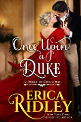 Once Upon a Duke: A Regency Christmas Romance (12 Dukes of Christmas Book 1) Kindle Edition