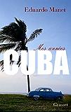 Mes années Cuba (Littérature Française) (French Edition)