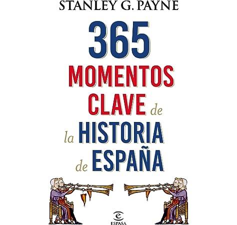 365 momentos clave de la historia de España Fuera de colección ...