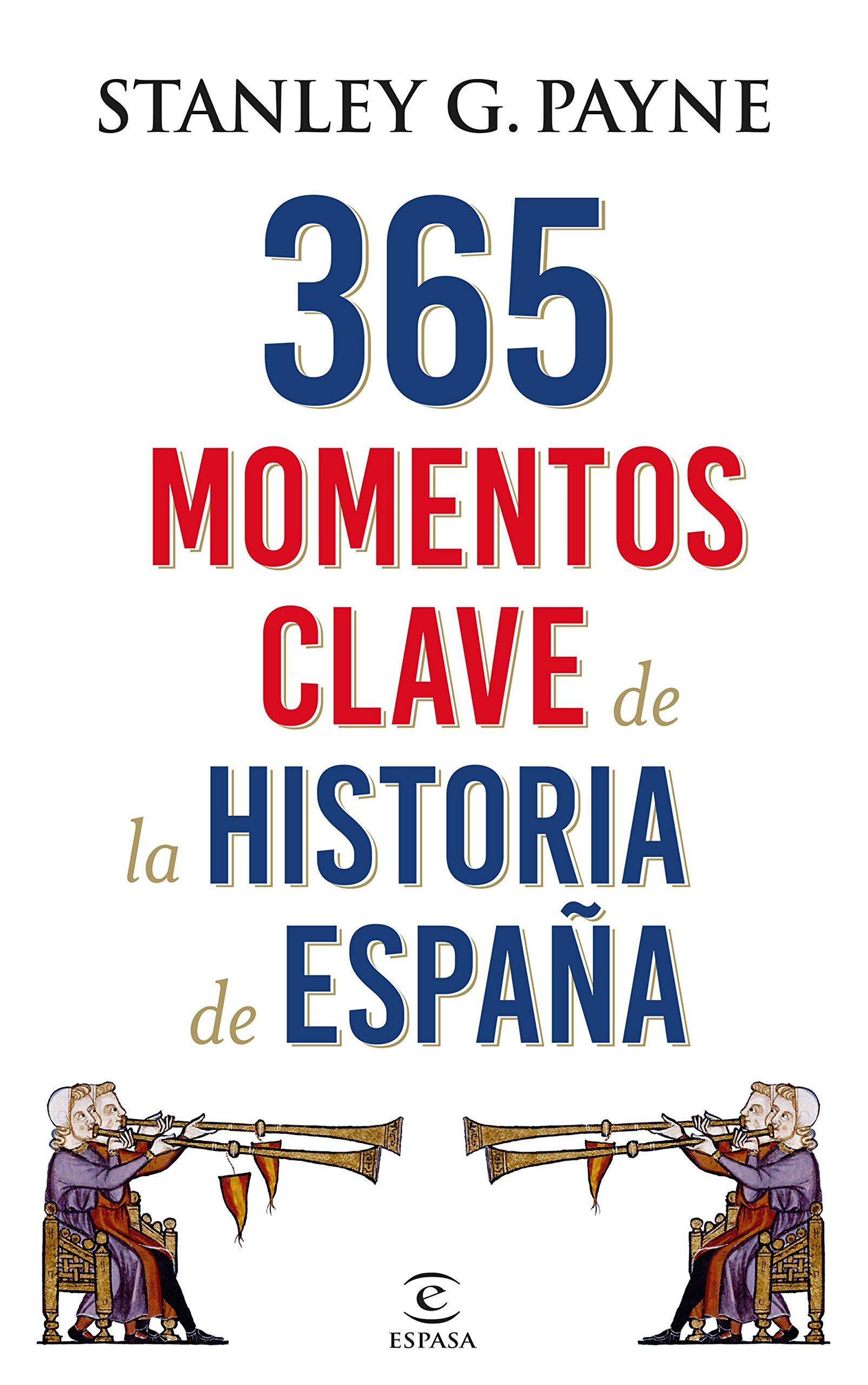 365 momentos clave de la historia de España Fuera de colección: Amazon.es: Payne, Stanley G.: Libros