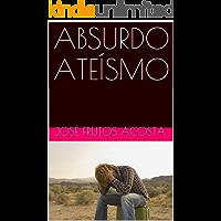ABSURDO ATEÍSMO