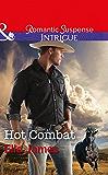 Hot Combat (Mills & Boon Intrigue) (Ballistic Cowboys, Book 1)