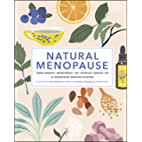 Natural Menopause: Herbal Remedies, Aromatherapy, CBT, Nutrition, Exercise, HRT...for Perimenopause, Menopause, and…