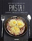 Pasta ! : Lasagne, ravioli et cannelloni