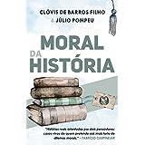 Moral da história: Histórias reais orientadas por dois pensadores; casos vivos de quem pretende sair mais forte de dilemas mo