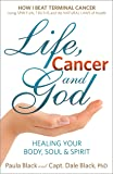 Life, Cancer and God: Beating Terminal Cancer