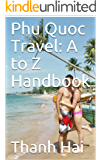 Phu Quoc Travel: A to Z Handbook (123456789) (English Edition)