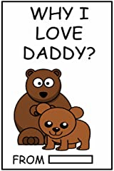 Why I Love You Daddy?: Fill in The Blank Gift for Daddy | Personalised Gift for Daddy| Father's Day gift, Daddy's Birthday Gift and Daddy's Christmas Gift (Fill In The Blank Gifts) Kindle Edition