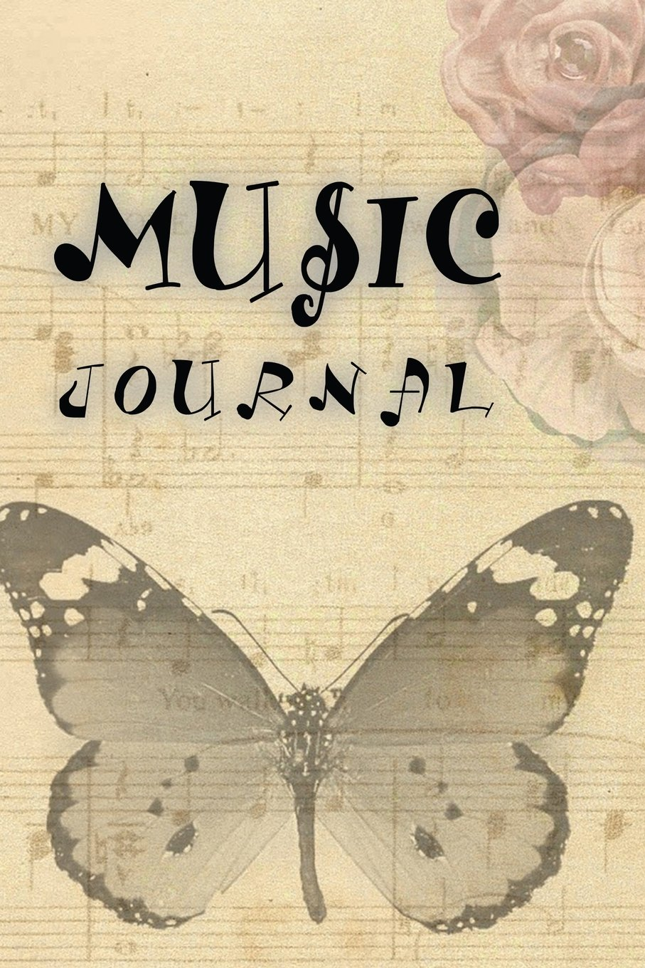 Music Journal: Manuscript Paper For Notes, Lyrics And Music. Lyric Diary and Manuscript Paper for Songwriters and Musicians.For Inspiration And ... 100 Pages 6x9in (Music Journals) (Volume 1)