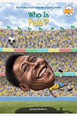 Who Is Pele? (Who Was?) Kindle Edition