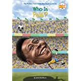 Who Is Pele? (Who Was?)