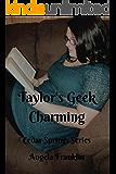 Taylor's Geek Charming (Cedar Springs Series)