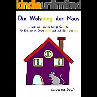 Die Wohnung der Maus: ... und viele andere lustige Gedichte für Erstleser in Grundschrift und mit Silbentrennung
