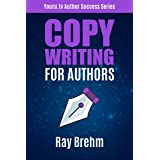 Copywriting For Authors: The Secret Template to Writing your Book Description Like A Pro in One Hour Even If You Can't Stand