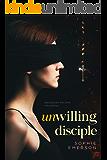 Unwilling Disciple: A Psychological Thriller