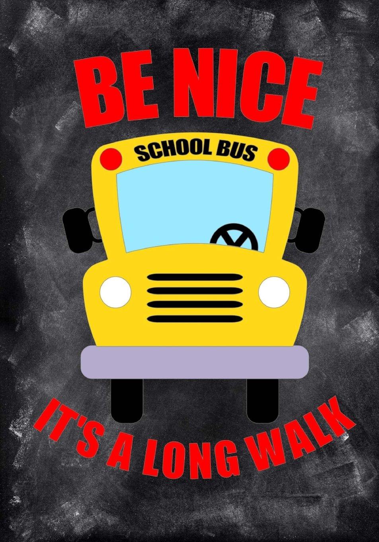Be Nice: It's a Long Walk: Best School Bus Driver Gift Bus Driver Appreciation Gift Bus Driver Appreciation Gifts Under 10.00 Bus Driver Thank You Gift (Bus Driver Appreciation Gifts Notebooks) ebook
