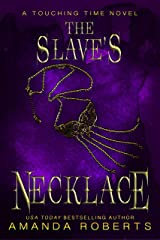 The Slave's Necklace: A Historical Time Travel Romance (Touching Time Book 3) Kindle Edition