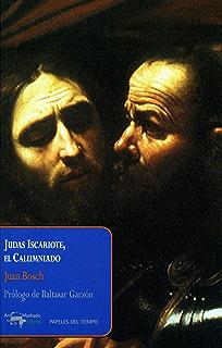 Judas Iscariote, el Calumniado (Papeles del tiempo nº 17) (Spanish Edition)