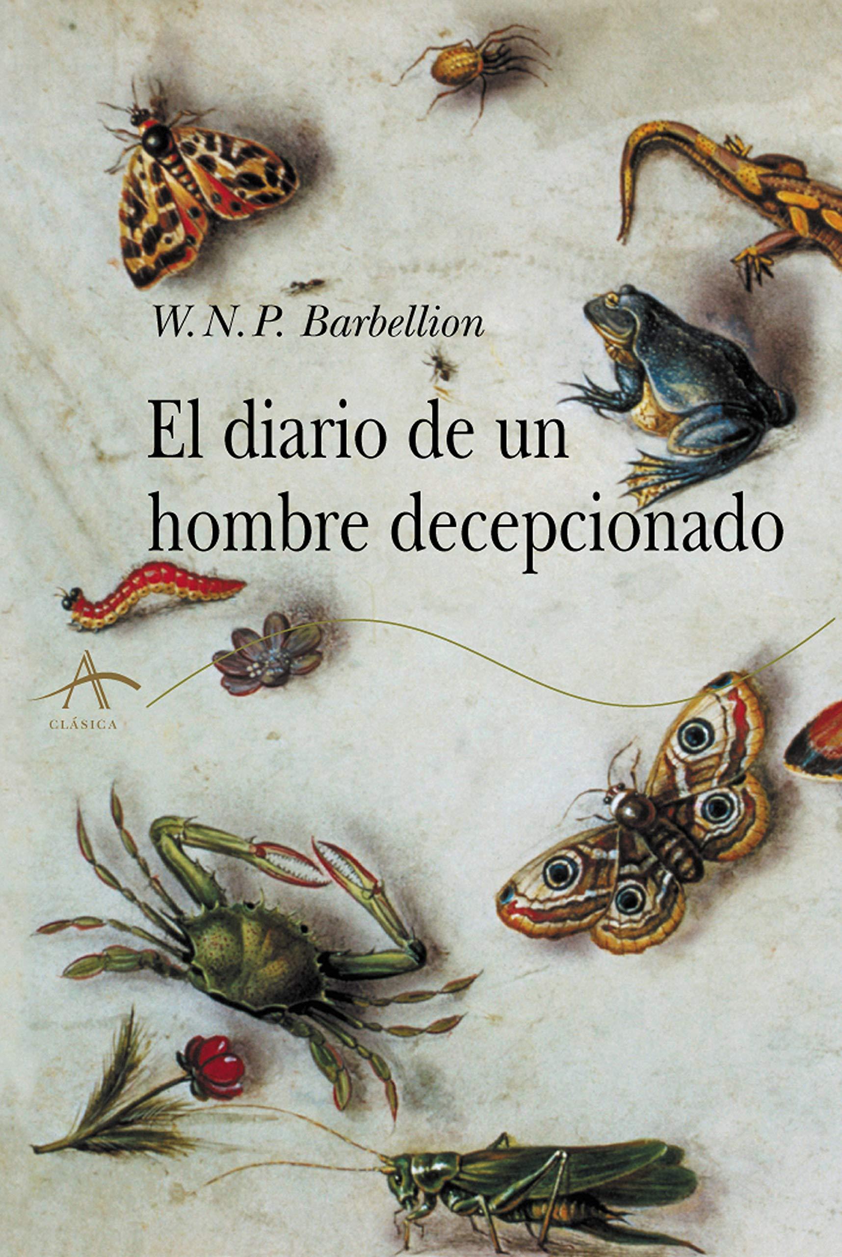 El diario de un hombre decepcionado (Alba Clásica): Amazon.es: Barbellion, W. N. P., Francí, Carmen: Libros