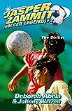 Jasper Zammit Soccer Legend 2: The Striker (Jasper Zammit (Soccer Legend))