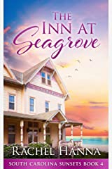 The Inn At Seagrove (South Carolina Sunsets Book 4) Kindle Edition
