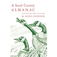 A Sand County Almanac: With Other Essays on Conservation from Round River