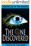 The One Discovered: Chronicles of the Diasodz, Book 1