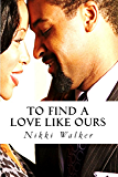 To Find A Love Like Ours
