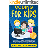 Coding for Kids: Scratch 3: A Step by Step Visual Guide for Beginners to Learn How to Code with Guided Activities and…