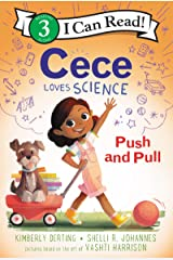 Cece Loves Science: Push and Pull (I Can Read Level 3) Kindle Edition