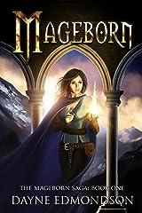 Mageborn (The Mageborn Saga Book 1) Kindle Edition