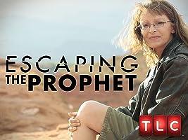 Escaping The Prophet Season 1