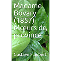 Madame Bovary (1857) Mœurs de province (French