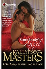 Somebody's Angel (Rescue Me Saga #4) Kindle Edition