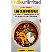 The Ultimate Low Carb Cookbook: Quick, Healthy & Low-Carb Diet Recipes That Will Help Keep You sane, 21 Days Low Carb Diet Challenge
