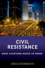 Civil Resistance: What Everyone Needs to Know® Kindle Edition