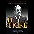 El tigre: Emilio Azcárraga y su imperio Televisa (Spanish Edition)