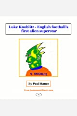English Football's First Alien Superstar Kindle Edition