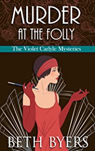 Murder at the Folly: a cozy historical mystery (The Violet Carlyle Mysteries Book 3)