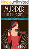 Murder at the Folly: A Violet Carlyle Cozy Historical Mystery (The Violet Carlyle Mysteries Book 3)