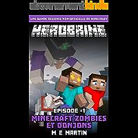 HEROBRINE Épisode 1: Minecraft Zombies et Donjons (Herobrine Bande Dessinée Série )