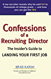 Confessions of a Recruiting Director: The Insider's Guide to Landing Your First Job