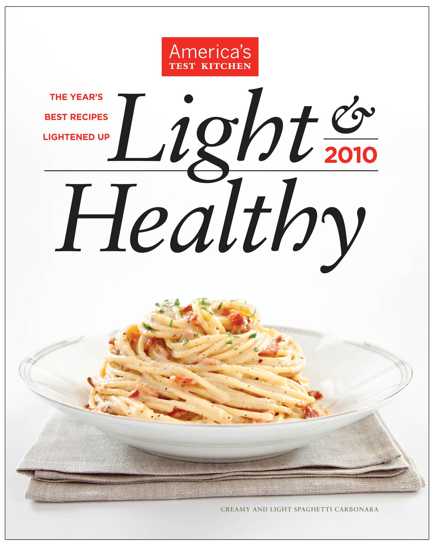 Light & Healthy 2010: The Year\'s Best Recipes Lightened Up ...