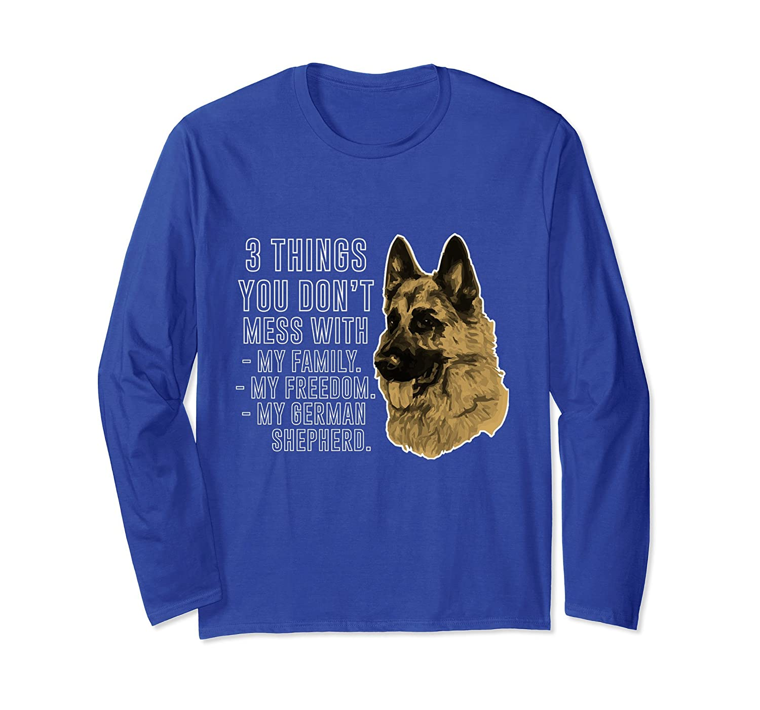 3 Things You Dont Mess With German Shepherd Long Sleeve-alottee gift