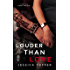 Louder Than Love (A Love & Steel Novel)